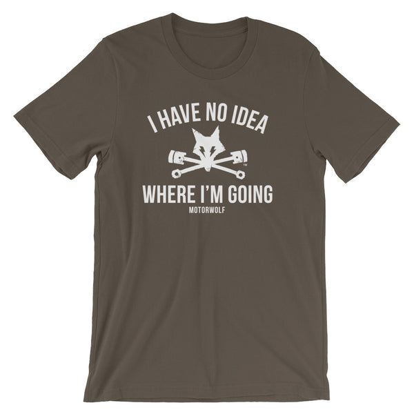 I Have No Idea Where I'm Going - Multiple Colors