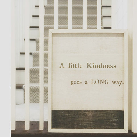 """A Little Kindness Goes A Long Way"""