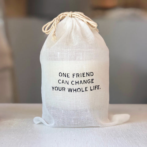 """one friend can change your whole life"" Candle"