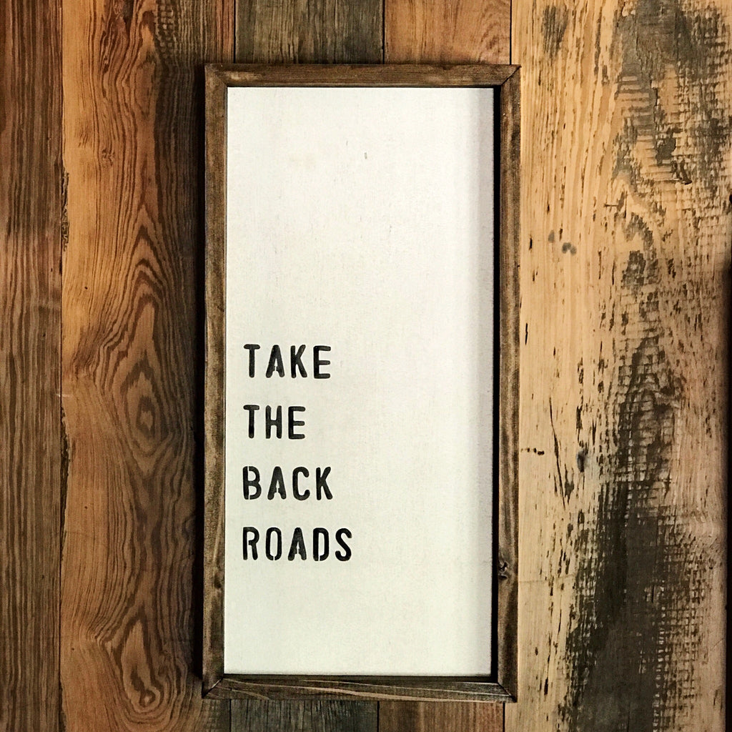 """Take the back roads"""