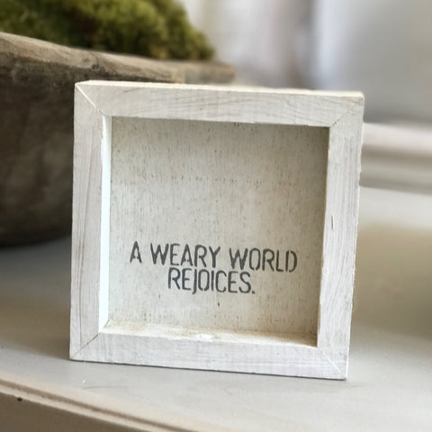 """A weary world rejoices"" petite word board"