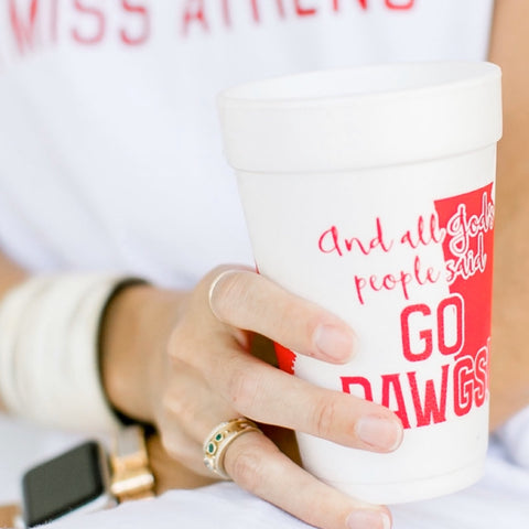 And all Gods People said, Go Dawgs Foam Cups
