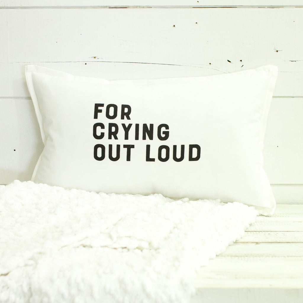 """for crying out loud"" Lumbar Pillow"