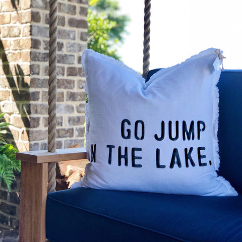 """Go Jump In The Lake"" Large Pillow"