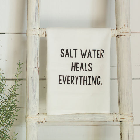"""Salt water heals everything"" tea towel"