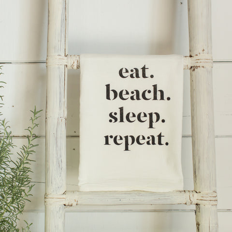 """eat. beach. sleep. repeat."" tea towel"