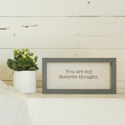 """You are my favorite thought"""
