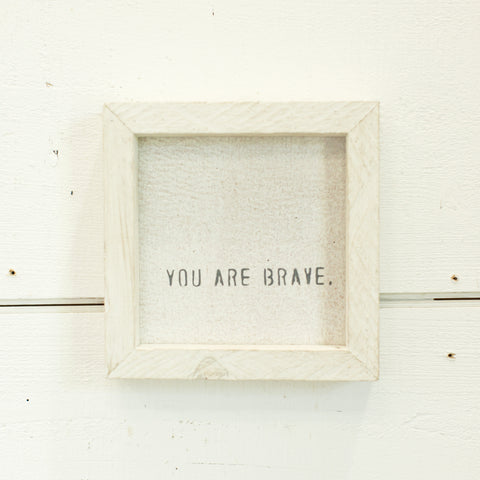 """You are brave"" petite word board"