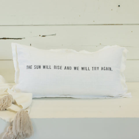 """The sun will rise and we will try again"" Lumbar Pillow"
