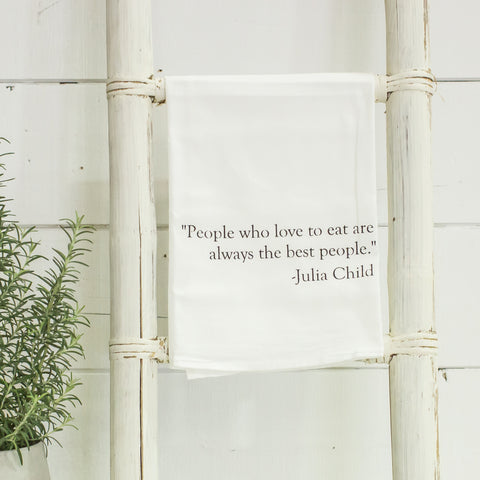 """People who love to eat are always the best people"" tea towel"