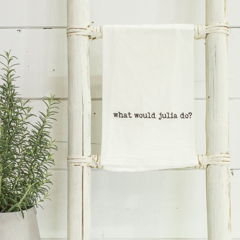 """what would julia do?"" tea towel"