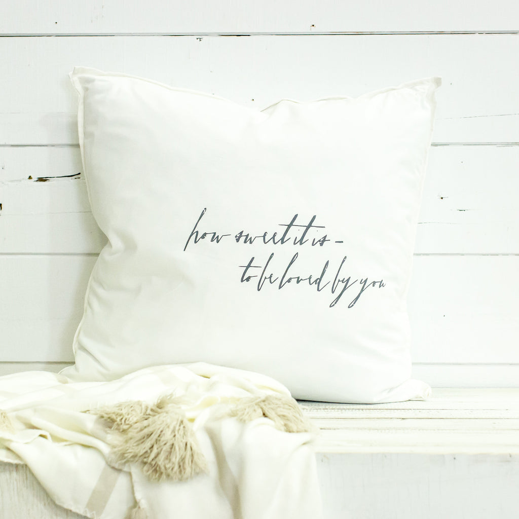 """how sweet it is to be loved by you"" Large Pillow"