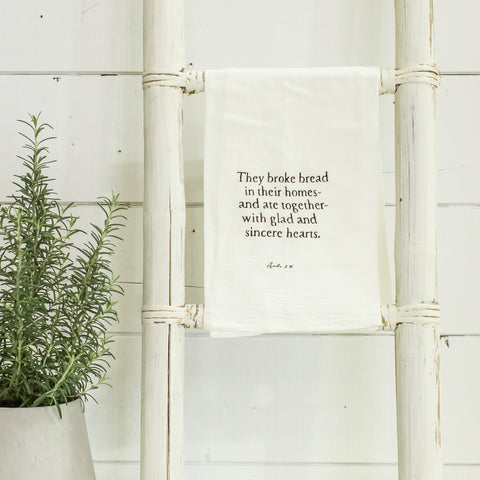 """they broke bread in their homes..."" flour sack towel"