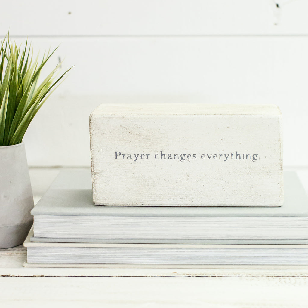 """prayer changes everything."" Shelf Block"