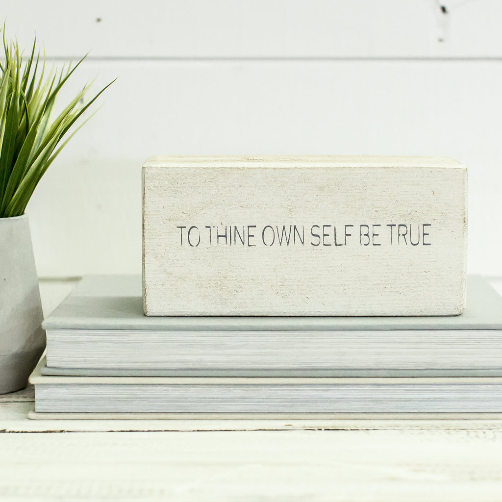 """To thine own self be true"" Shelf Block"