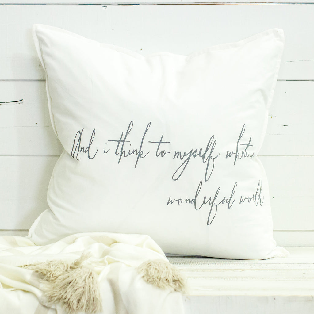 """and I think to myself what a wonderful world"" Large Pillow"