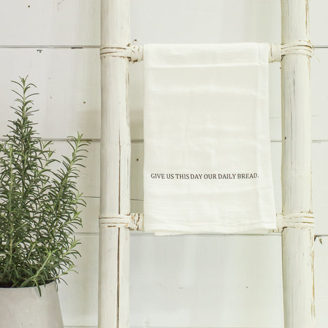"""Give us this day our daily bread"" flour sack towel"