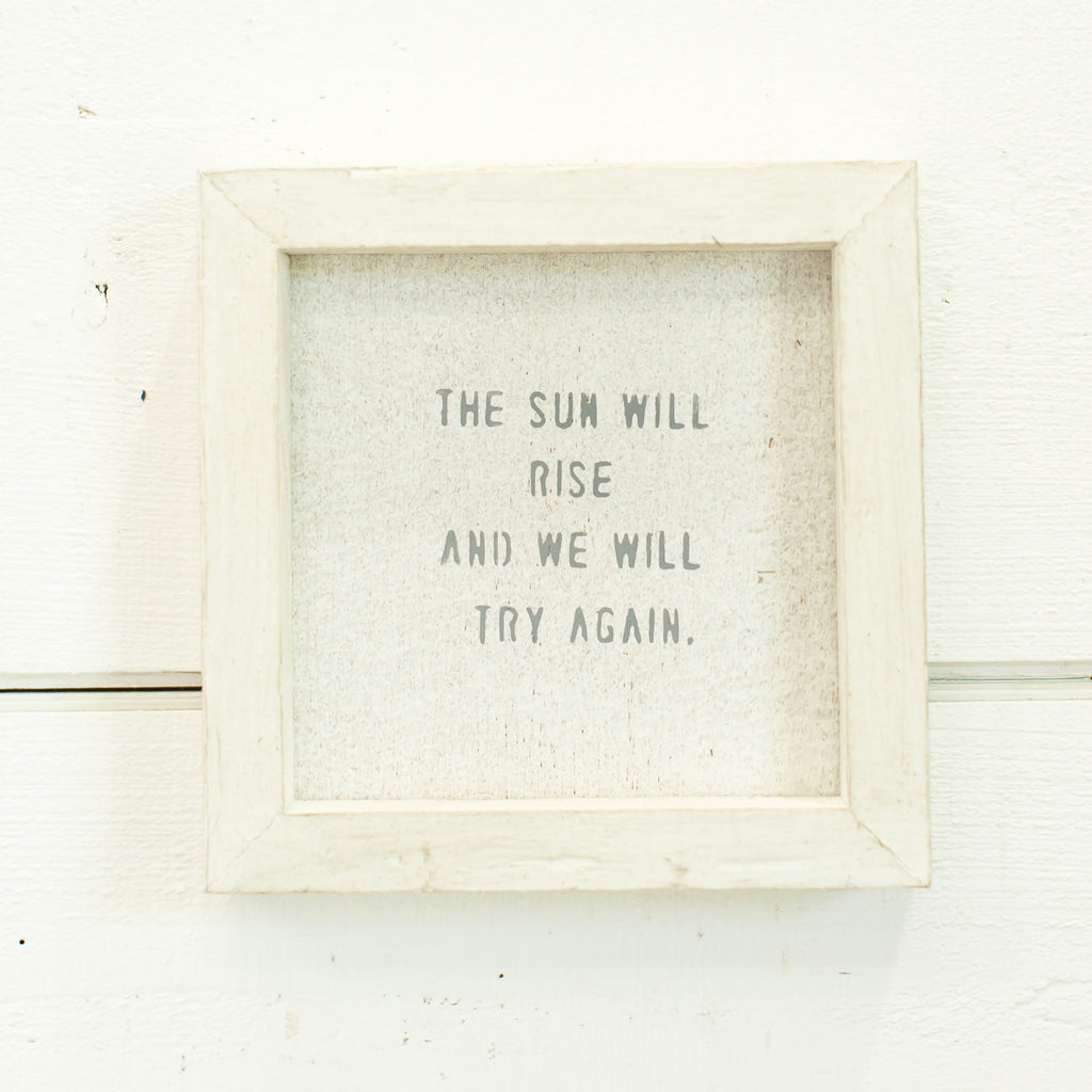 """The sun will rise and we will try again"" petite word board"