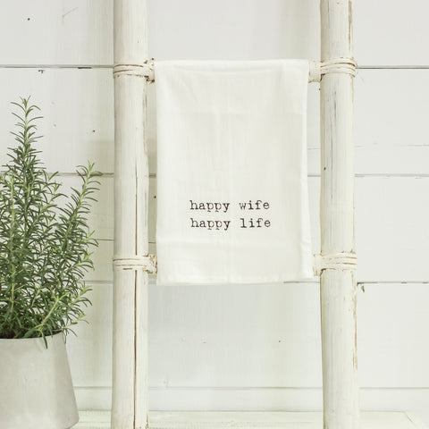 """happy wife, happy life"" flour sack towel"
