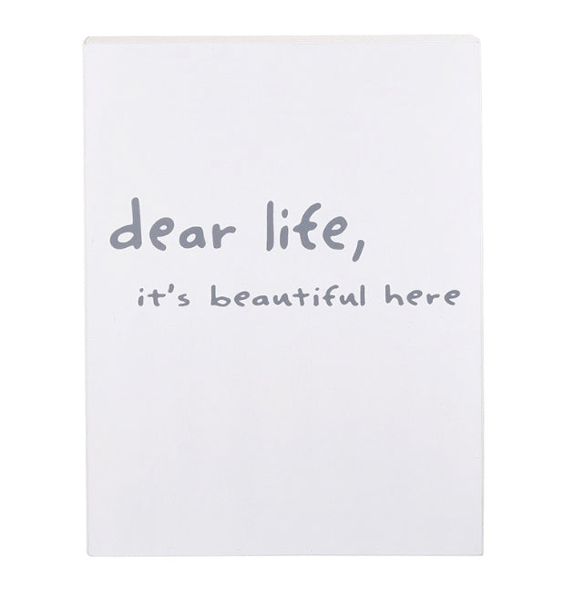 "DEAR LIFE ITS BEAUTIFUL HERE"" CASE BOARD"