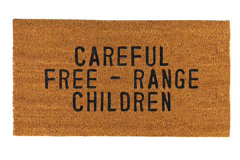 """CAREFUL FREE-RANGE CHILDREN"" DOORMAT"