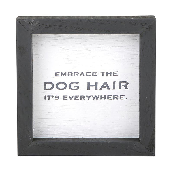 """Embrace The Dog Hair It's Everywhere"" petite board"