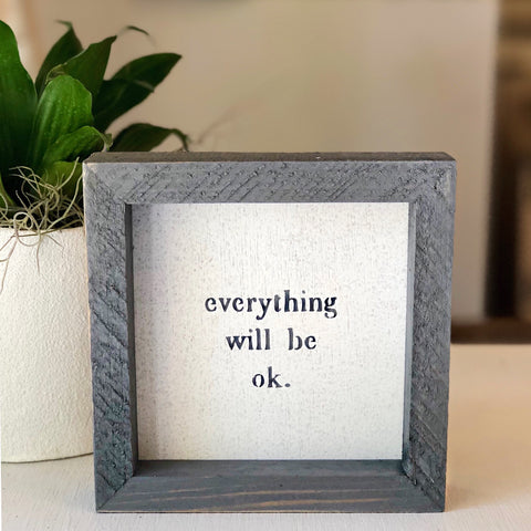"""Everything Will Be Ok"""
