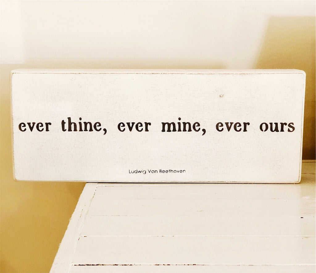 """ever thine, ever mine, ever ours"""
