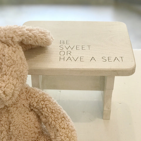 Be Sweet Or Have A Seat