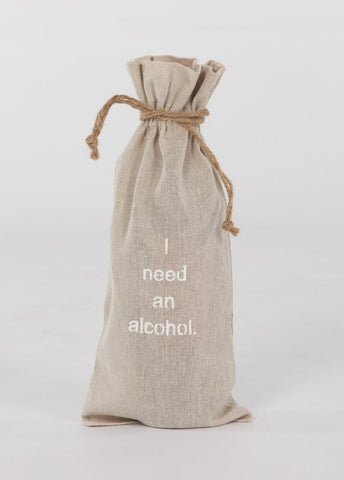 "set of 2 wine bags- ""I need an alcohol"""