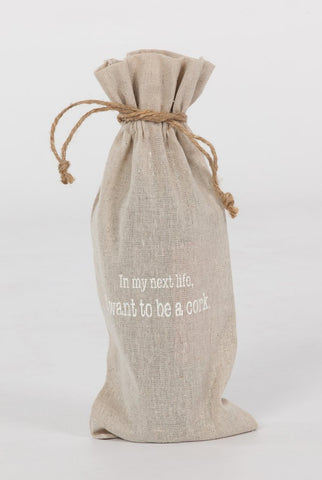 "set of 2 wine bags- ""In my next life I want to be a cork"""