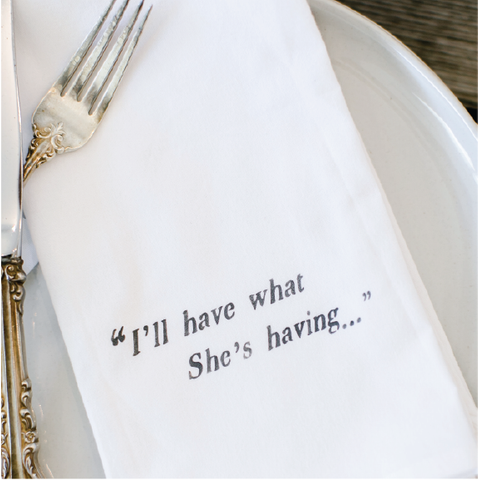"""I'll have what she's having"" napkins"