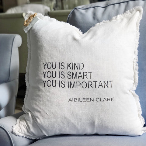 """you is kind you is smart you is important"" Large Pillow"