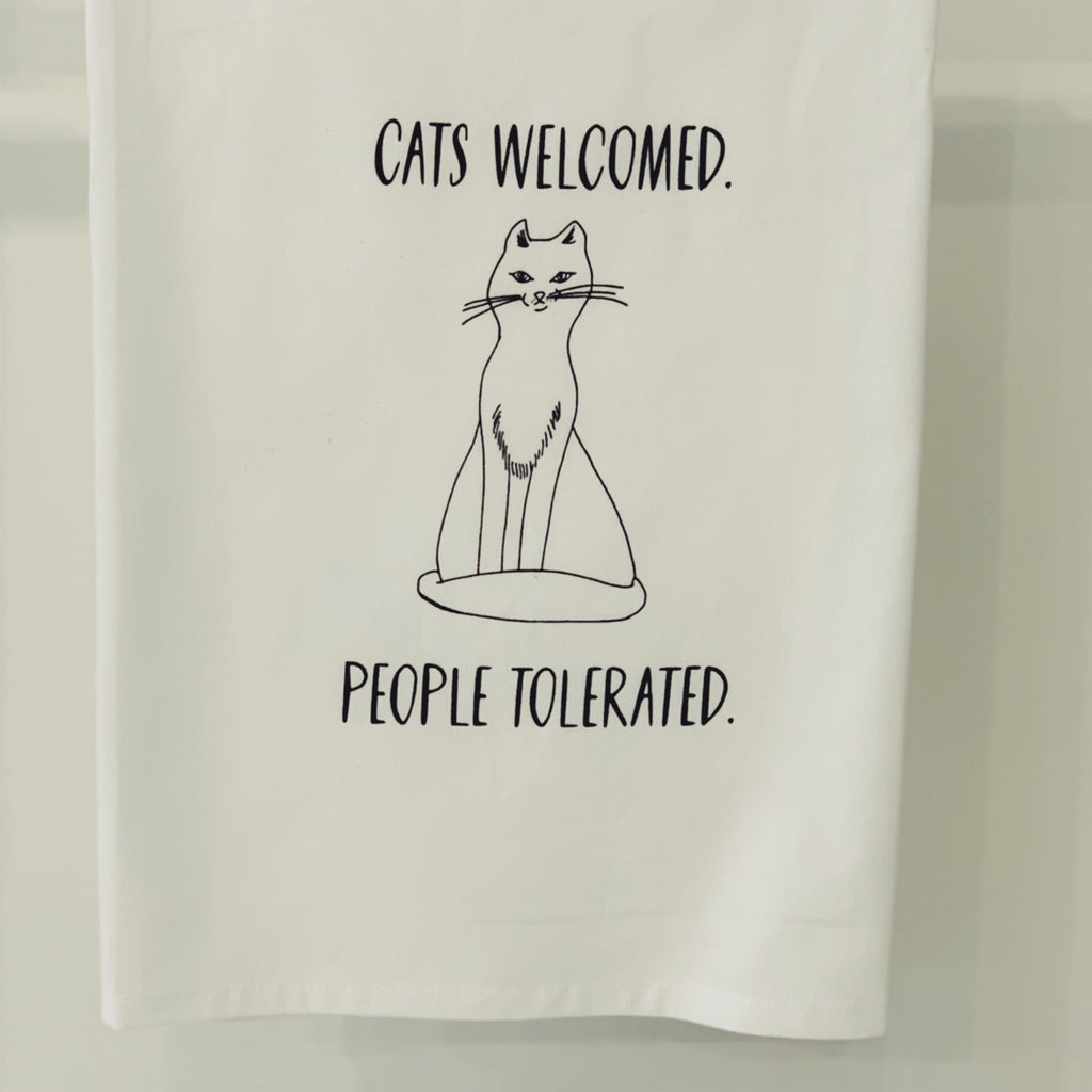 """Cats welcomed people tolerated"" flour sack towel"
