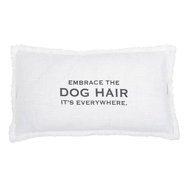 "EMBRACE THE DOG HAIR ITS EVERYWHERE"" Lumbar Pillow"