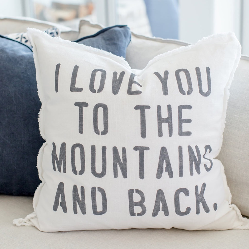 """i love you to the mountains and back"" Large Pillow"