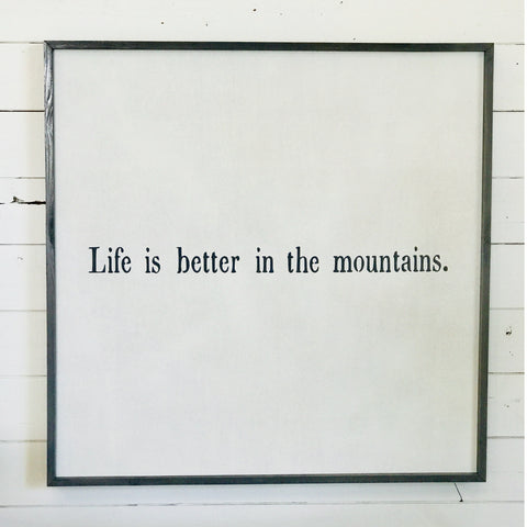 Life is better in the mountains""