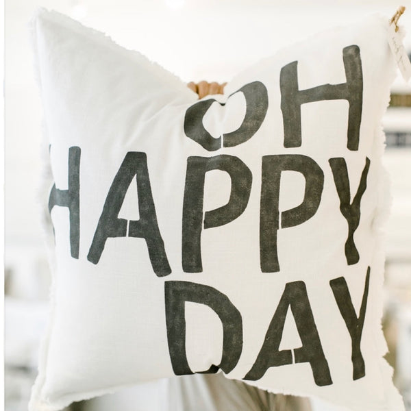 """Oh Happy Day"" Large Pillow"