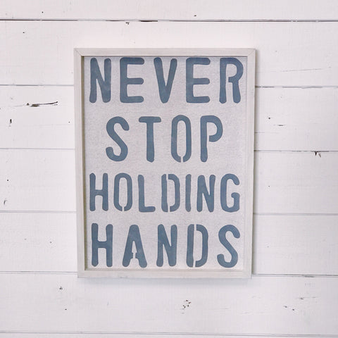 """NEVER STOP HOLDING HANDS"""