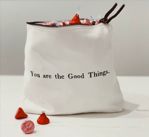 """You are the Good Things"""