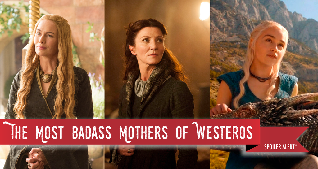Game of Thrones Mothers: The Most Badass Mothers of Westeros & A Mhysa's day Card for Your