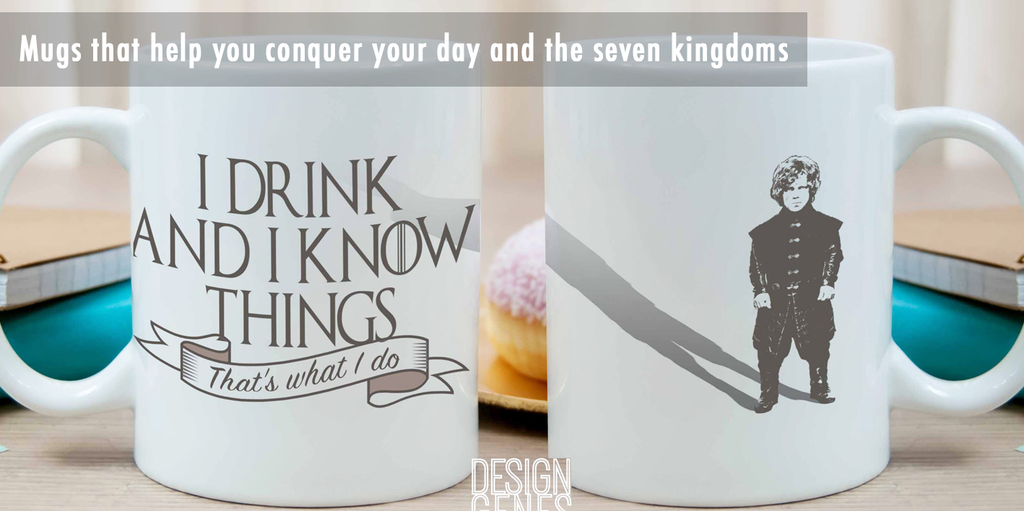 Tyrion Lannister I drink and I know things mug