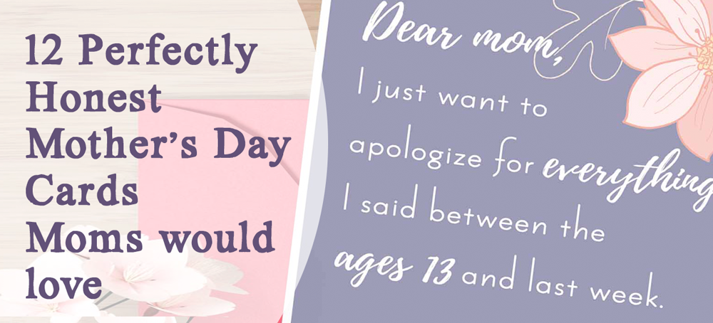 12 Perfectly Honest Mother's Day Cards Moms would Love