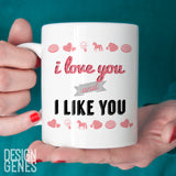 I love you and I like you Leslie Knope Parks and Rec quote mug