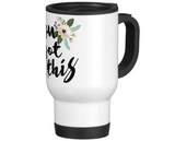 "Graduation gift encouragement quote ""you got this"" travel mug"