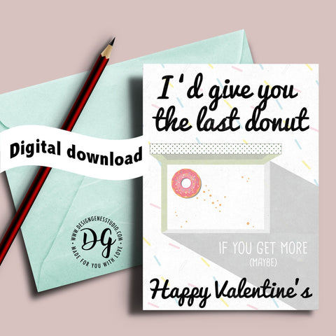 "Printable Food Lover Valentine's card, ""I'd give you the last donut"""