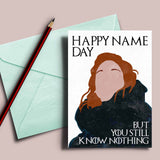 "Game of Thrones Name Day card, Ygritte ""happy name day, You still know nothing"""