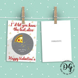 "Printable Food Lover Valentine's card ""I'd let you have the last slice"""