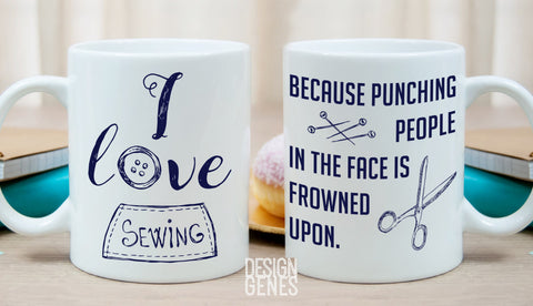 I love sewing mug, sewing gift, punching people is frowned upon, tailor gift, seamstress gift, birthday gift, crafter gift, funny sewing mug
