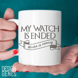 Jon Snow mug, My watch is ended,  Game of Thrones mug, ASOIAF mug, GOT fans gift, game of thrones gift, night gathers, the Nightswatch